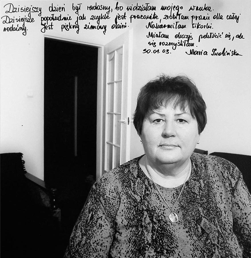 I had a happy day because I have seen my grandson. As usually, I had a lot of work in the afternoon. I did my whole family's laundering. It's a beautiful winter day. I fed coalmouses. I had an occasion to quarrel but I changed my mind. - Maria Zwolińska